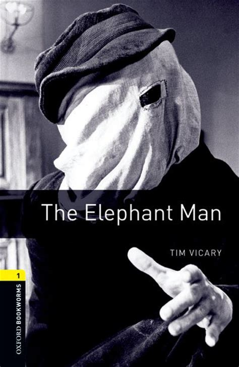 Oxford Bookworms Library: Third Edition, Stage 1 - The Elephant Man (Stage 1) by Tim