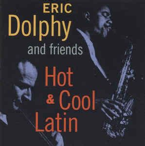 Eric Dolphy And Friends* - Hot & Cool Latin (1996, CD)   Discogs